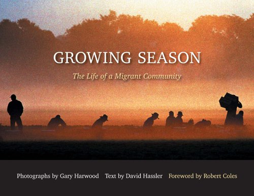 Growing Season: The Life of a Migrant Community 9780873388733