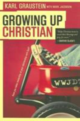 Growing Up Christian: Have You Taken Ownership of Your Relationship with God? 9780875526119