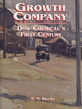 Growth Company: Dow Chemical's First Century 9780870134265