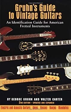 Gruhn's Guide to Vintage Guitars: An Identification Guide for American Fretted Instruments 9780879304225