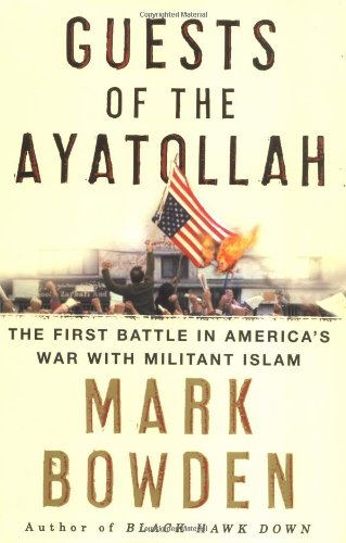 Guests of the Ayatollah: The First Battle in America's War with Militant Islam 9780871139252