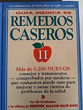 Guia Medica de Remedios Caseros II: Mas de 1,200 Tecnicas y Nuevas Sugerencias Que Cualquiera Puede Utilizar Para Resolver Un Sinnumero de Problemas C 9780875963358