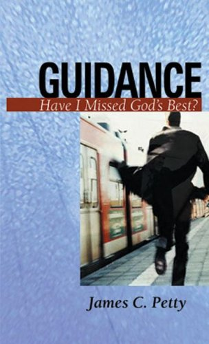 Guidance: Have I Missed God's Best? 9780875526942