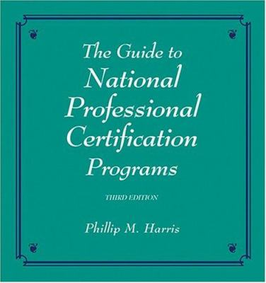 Guide to National Professional Certification Programs 9780874256321