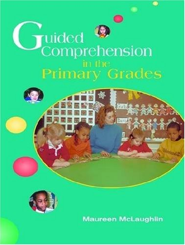 Guided Comprehension in the Primary Grades 9780872070059
