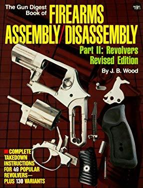 Gun Digest Book of Firearms: Revolvers 9780873491037
