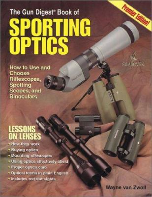 Gun Digest Book of Sporting Optics 9780873493222