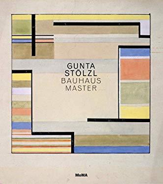 Gunta Stolzl: Bauhaus Master 9780870707735