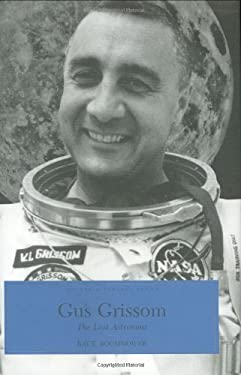 Gus Grissom: The Lost Astronaut 9780871951762