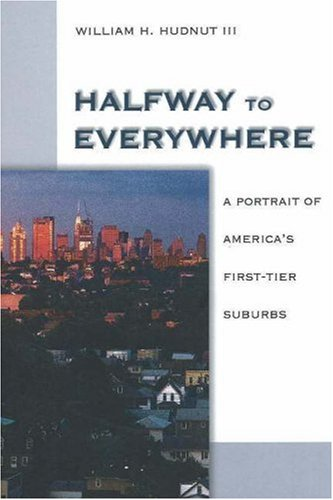 Halfway to Everywhere: A Portrait of America's First Tier Suburbs 9780874209013
