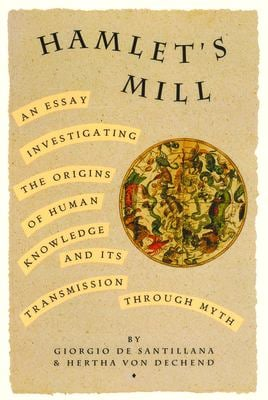 Hamlet's Mill: An Essay on Myth and the Frame of Time 9780879232153