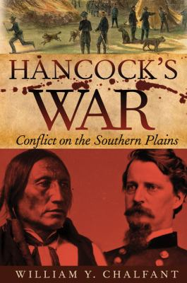 Hancock's War: Conflict on the Southern Plains 9780870623745