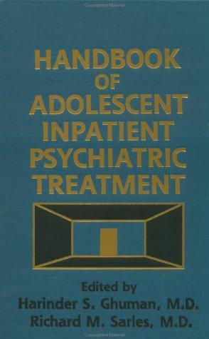 Handbook of Adolescent Inpatient Psychiatric Treatment 9780876307311