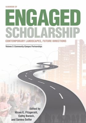 Handbook of Engaged Scholarship: Contemporary Landscapes, Future Directions: Volume 2: Community-Campus Partnerships 9780870139758