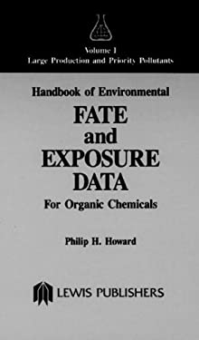 Handbook of Environmental Fate and Exposure Data for Organic Chemicals, Volume I