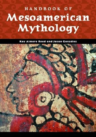 Handbook of Mesoamerican Mythology 9780874369984