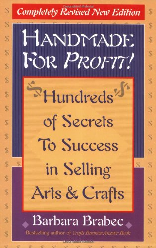 Handmade for Profit!: Hundreds of Secrets to Success in Selling Arts & Crafts 9780871319951