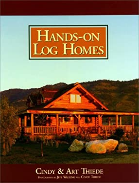 Hands-On Log Homes: Cabins Built on Dreams 9780879058050