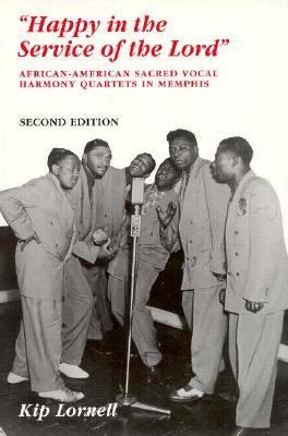 Happy in Service of Lord: African-American Sacred Vocal Harmony 9780870498770