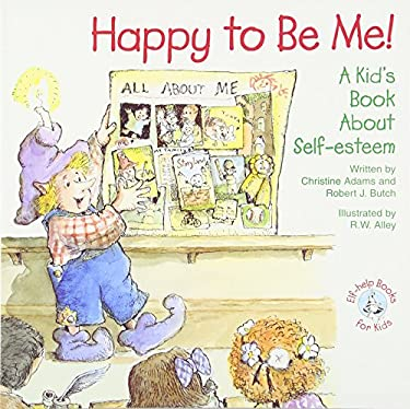 Happy to Be Me!: A Kid Book about Self-Esteem 9780870293559