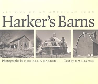Harker's Barns: Visions of an American Icon 9780877458340