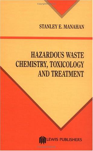 Hazardous Waste Chemistry, Toxicology, and Treatment 9780873712095