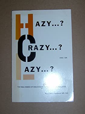Hazy ...? Crazy ...? And/Or Lazy ...?: The Maligning of Children with Learning Disabilities