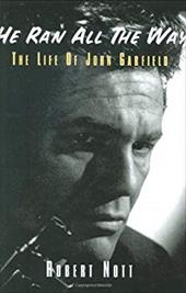 He Ran All the Way: The Life of John Garfield 3918288