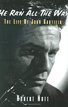 He Ran All the Way: The Life of John Garfield 9780879109851