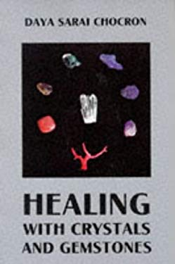 Healing with Crystals and Gemstones 9780877286462
