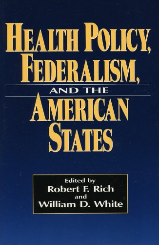 Health Policy, Federalism, and the American States 9780877666608