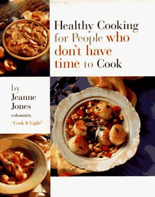 Healthy Cooking for People Who Don't Have Time to Cook 9780875963495