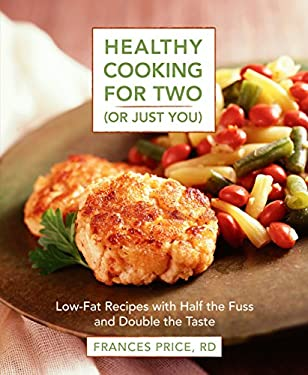 Healthy Cooking for Two (or Just You): Low-Fat Recipes with Half the Fuss and Double the Taste 9780875964485