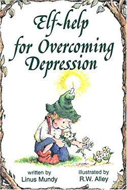 Elf-Help for Overcoming Depression 9780870293153