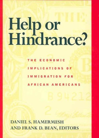 Help or Hindrance?: The Economic Implications of Immigration for African Americans 9780871543875