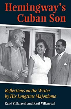 Hemingway's Cuban Son: Reflections on the Writer by His Longtime Majordomo 9780873389778