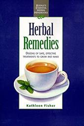 Herbal Remedies: A Complete, Concise Guide to Growing and Using Medicinal Herbs to Prevent, Soothe and Heal What Ails You