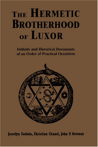 Hermetic Brotherhood of Luxor: Initiatic and Historical Documents of an Order of Practical Occultism 9780877288381