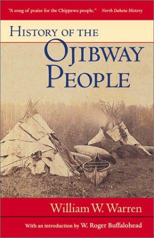 History of the Ojibway People - Warren, William W. / Buffalohead, W. Roger
