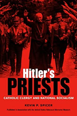 Hitler's Priests: Catholic Clergy and National Socialism 9780875803845