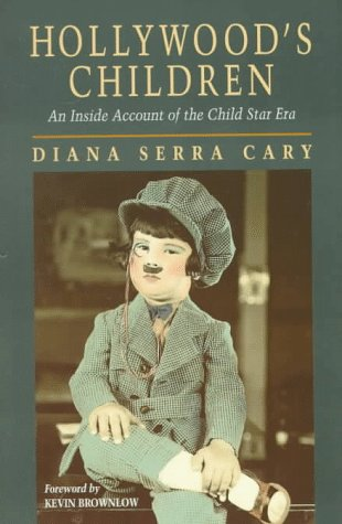 Hollywood's Children: An Inside Account of the Child Star Era 9780870744242