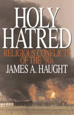 Holy Hatred: Religious Conflicts of the '90s 9780879759223