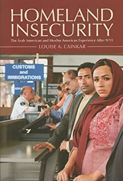 Homeland Insecurity: The Arab American and Muslim American Experience After 9/11 9780871540485