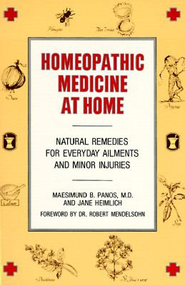 Homeopathic Medicine at Home: Natural Remedies for Everyday Ailments and Minor Injuries 9780874771954