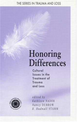 Honoring Differences: Cultural Issues in the Treatment of Trauma & Loss 9780876309346