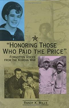 Honoring Those Who Paid the Price: Forgotten Voices from the Korean War 9780871951625