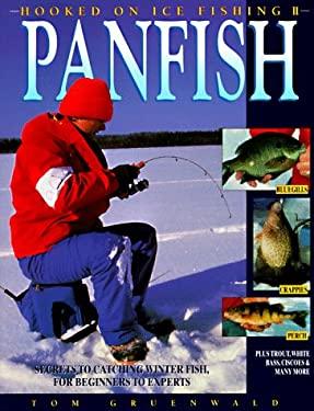 Hooked on Ice Fishing II Panfish: Secrets to Catching Winter Fish 9780873414890