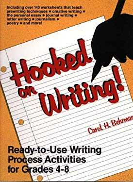 Hooked on Writing!: Ready-To-Use Writing Process Activities for Grades 4-8 9780876284094
