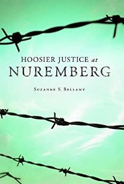 Hoosier Justice at Nuremberg 9780871952813