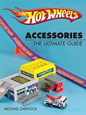 Hot Wheels Accessories: The Ultimate Guide 9780873415415